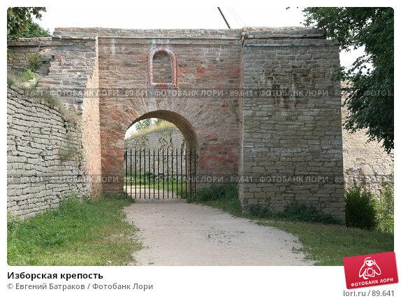 Купить «Изборская крепость», фото № 89641, снято 18 августа 2007 г. (c) Евгений Батраков / Фотобанк Лори
