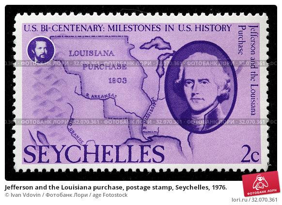 Jefferson and the Louisiana purchase, postage stamp, Seychelles, 1976. (2010 год). Редакционное фото, фотограф Ivan Vdovin / age Fotostock / Фотобанк Лори