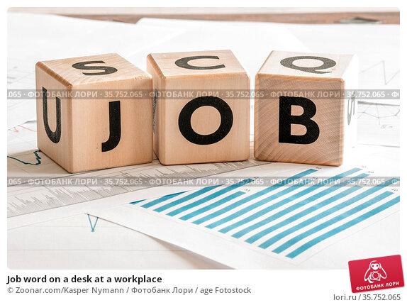 Job word on a desk at a workplace. Стоковое фото, фотограф Zoonar.com/Kasper Nymann / age Fotostock / Фотобанк Лори