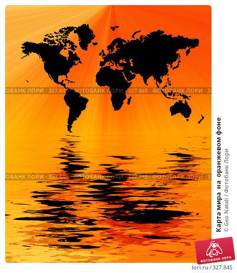 Карта мира  на  оранжевом фоне, иллюстрация № 327845 (c) Geo Natali / Фотобанк Лори