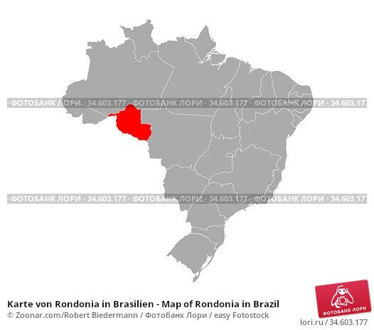 Karte von Rondonia in Brasilien - Map of Rondonia in Brazil. Стоковое фото, фотограф Zoonar.com/Robert Biedermann / easy Fotostock / Фотобанк Лори