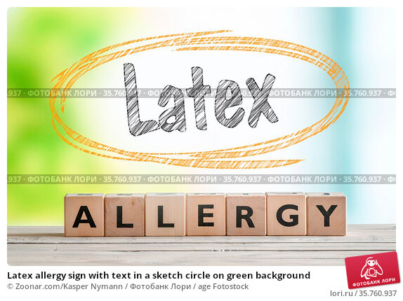 Latex allergy sign with text in a sketch circle on green background. Стоковое фото, фотограф Zoonar.com/Kasper Nymann / age Fotostock / Фотобанк Лори