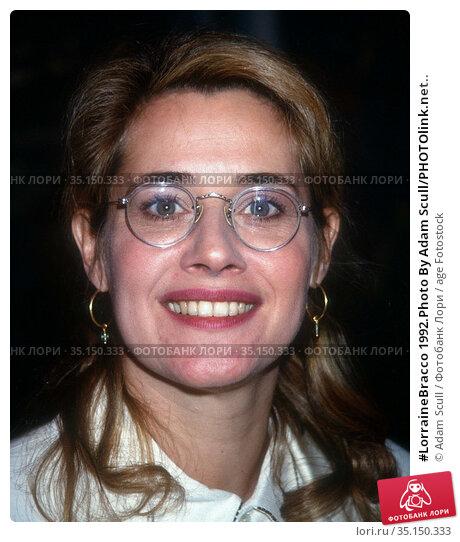 #LorraineBracco 1992.Photo By Adam Scull/PHOTOlink.net.. Редакционное фото, фотограф Adam Scull / age Fotostock / Фотобанк Лори