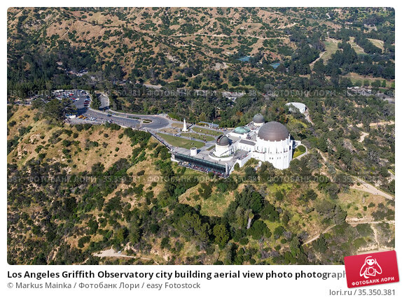 Los Angeles Griffith Observatory city building aerial view photo photography... Стоковое фото, фотограф Markus Mainka / easy Fotostock / Фотобанк Лори