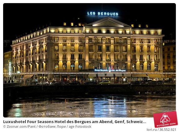 Luxushotel Four Seasons Hotel des Bergues am Abend, Genf, Schweiz... Стоковое фото, фотограф Zoonar.com/Pant / age Fotostock / Фотобанк Лори
