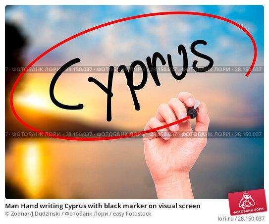 Купить «Man Hand writing Cyprus with black marker on visual screen», фото № 28150037, снято 20 июня 2018 г. (c) easy Fotostock / Фотобанк Лори