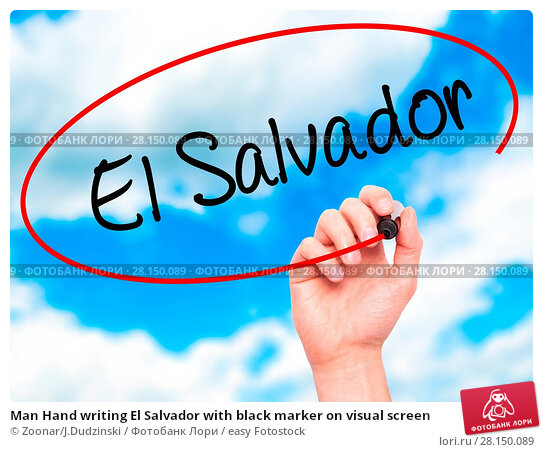 Купить «Man Hand writing El Salvador with black marker on visual screen», фото № 28150089, снято 20 июня 2018 г. (c) easy Fotostock / Фотобанк Лори