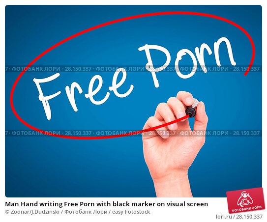 Купить «Man Hand writing Free Porn with black marker on visual screen», фото № 28150337, снято 19 июня 2018 г. (c) easy Fotostock / Фотобанк Лори