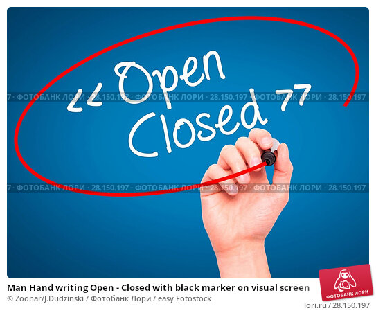 Купить «Man Hand writing Open - Closed with black marker on visual screen», фото № 28150197, снято 21 июня 2018 г. (c) easy Fotostock / Фотобанк Лори