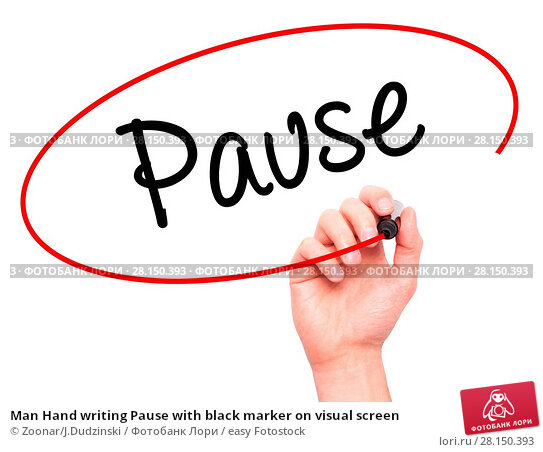 Купить «Man Hand writing Pause with black marker on visual screen», фото № 28150393, снято 20 июня 2018 г. (c) easy Fotostock / Фотобанк Лори