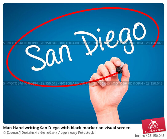 Купить «Man Hand writing San Diego with black marker on visual screen», фото № 28150045, снято 22 июня 2018 г. (c) easy Fotostock / Фотобанк Лори