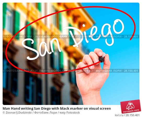 Купить «Man Hand writing San Diego with black marker on visual screen», фото № 28150401, снято 20 июня 2018 г. (c) easy Fotostock / Фотобанк Лори