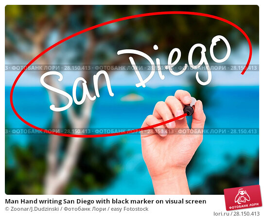 Купить «Man Hand writing San Diego with black marker on visual screen», фото № 28150413, снято 20 июня 2018 г. (c) easy Fotostock / Фотобанк Лори