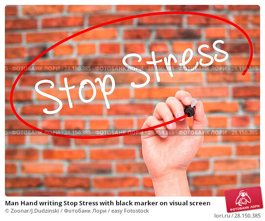 Купить «Man Hand writing Stop Stress with black marker on visual screen», фото № 28150385, снято 22 июня 2018 г. (c) easy Fotostock / Фотобанк Лори