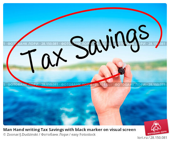 Купить «Man Hand writing Tax Savings with black marker on visual screen», фото № 28150081, снято 21 июня 2018 г. (c) easy Fotostock / Фотобанк Лори