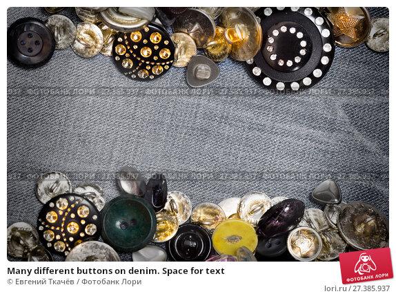 Купить «Many different buttons on denim. Space for text», фото № 27385937, снято 4 июня 2015 г. (c) Евгений Ткачёв / Фотобанк Лори