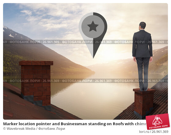 Marker location pointer and Businessman standing on Roofs with chimney and lake mountain landscape, фото № 26961369, снято 23 октября 2017 г. (c) Wavebreak Media / Фотобанк Лори