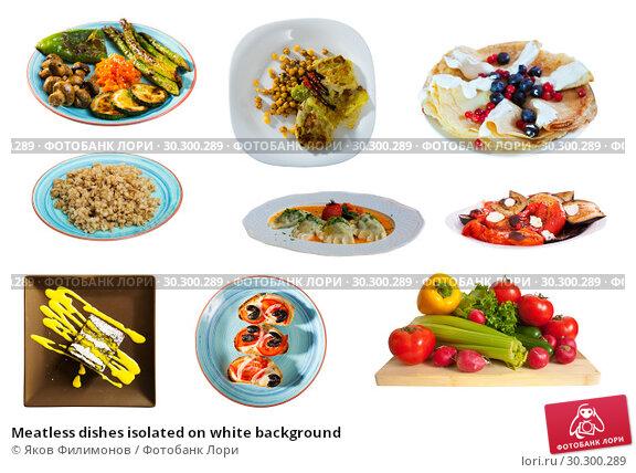 Купить «Meatless dishes isolated on white background», фото № 30300289, снято 22 апреля 2019 г. (c) Яков Филимонов / Фотобанк Лори