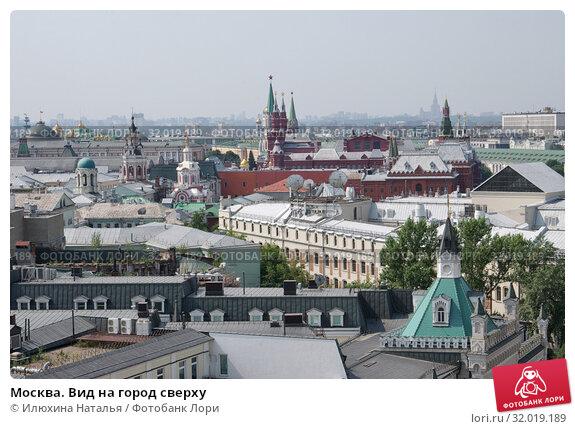 Купить «Москва. Вид на город сверху», фото № 32019189, снято 9 июня 2019 г. (c) Илюхина Наталья / Фотобанк Лори