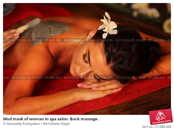 Купить «Mud mask of woman in spa salon. Back massage .», фото № 27048265, снято 14 августа 2016 г. (c) Gennadiy Poznyakov / Фотобанк Лори