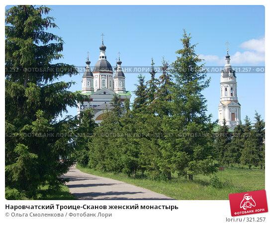 Наровчатский Троице-Сканов женский монастырь, фото № 321257, снято 7 июня 2008 г. (c) Ольга Смоленкова / Фотобанк Лори