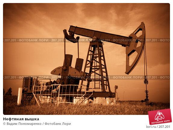 Нефтяная вышка, фото № 207201, снято 15 августа 2007 г. (c) Вадим Пономаренко / Фотобанк Лори
