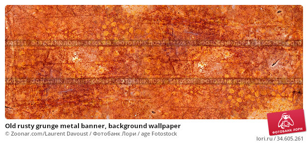 Old rusty grunge metal banner, background wallpaper. Стоковое фото, фотограф Zoonar.com/Laurent Davoust / age Fotostock / Фотобанк Лори
