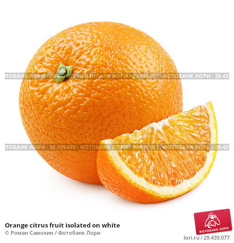 Купить «Orange citrus fruit isolated on white», фото № 29439077, снято 23 сентября 2018 г. (c) Роман Самохин / Фотобанк Лори
