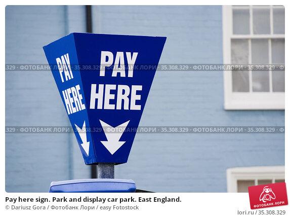 Pay here sign. Park and display car park. East England. Стоковое фото, фотограф Dariusz Gora / easy Fotostock / Фотобанк Лори