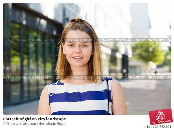 Купить «Portrait of girl on city landscape», фото № 26762821, снято 5 июля 2017 г. (c) Яков Филимонов / Фотобанк Лори