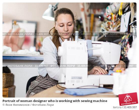 Купить «Portrait of woman designer who is working with sewing machine», фото № 33409997, снято 5 мая 2018 г. (c) Яков Филимонов / Фотобанк Лори