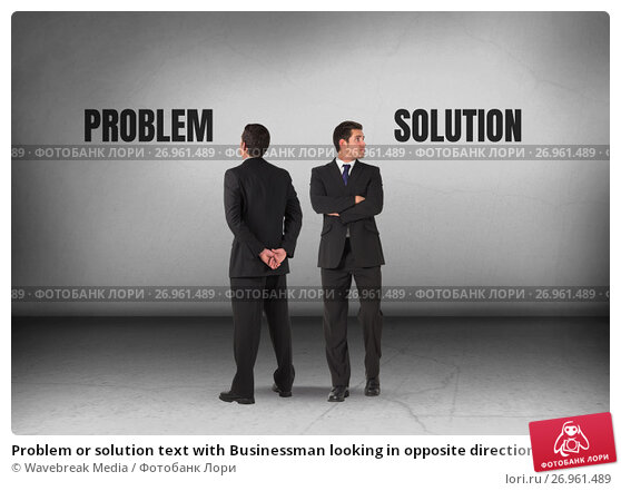 Problem or solution text with Businessman looking in opposite directions, фото № 26961489, снято 21 октября 2017 г. (c) Wavebreak Media / Фотобанк Лори