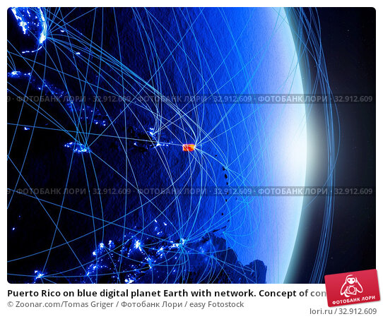 Puerto Rico on blue digital planet Earth with network. Concept of connectivity, travel and communication. 3D illustration. Elements of this image furnished by NASA. Стоковое фото, фотограф Zoonar.com/Tomas Griger / easy Fotostock / Фотобанк Лори