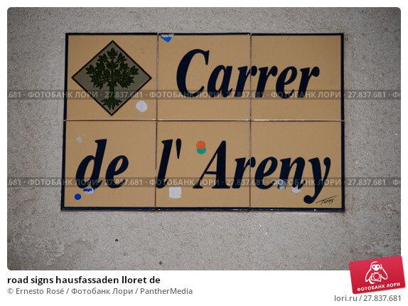 Купить «road signs hausfassaden lloret de», фото № 27837681, снято 22 октября 2018 г. (c) PantherMedia / Фотобанк Лори