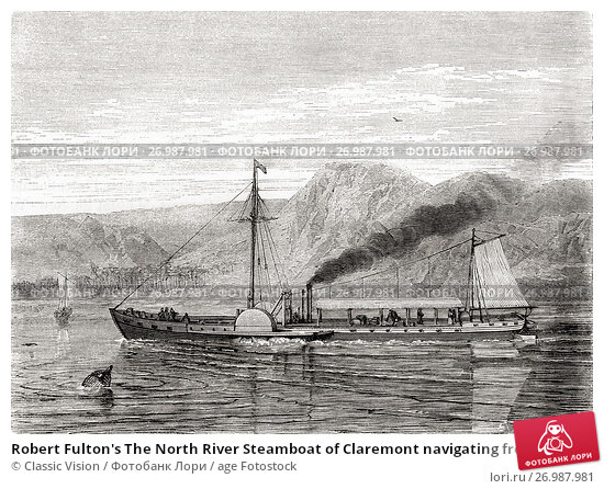 Robert Fulton's The North River Steamboat of Claremont navigating from New York to Albany on the Hudson River, United States of America, 1807. From Les Merveilles de la Science, published 1870. Редакционное фото, фотограф Classic Vision / age Fotostock / Фотобанк Лори
