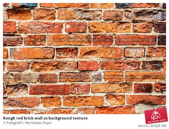 Купить «Rough red brick wall as background texture», фото № 33829105, снято 6 августа 2017 г. (c) FotograFF / Фотобанк Лори