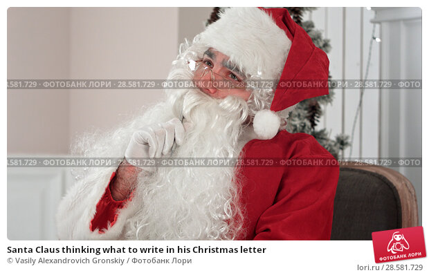 Купить «Santa Claus thinking what to write in his Christmas letter», фото № 28581729, снято 19 июня 2018 г. (c) Vasily Alexandrovich Gronskiy / Фотобанк Лори