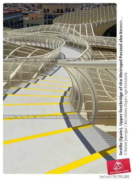 Seville (Spain). Upper footbridge of the Metropol Parasol also known... Стоковое фото, фотограф Rafael Jáuregui / age Fotostock / Фотобанк Лори