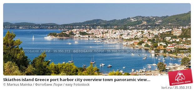 Skiathos island Greece port harbor city overview town panoramic view... Стоковое фото, фотограф Markus Mainka / easy Fotostock / Фотобанк Лори