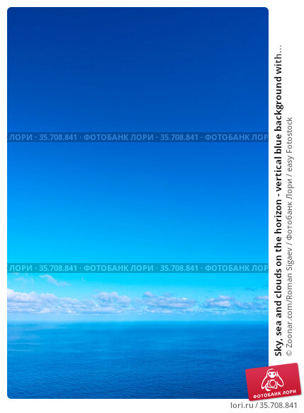 Sky, sea and clouds on the horizon - vertical blue background with... Стоковое фото, фотограф Zoonar.com/Roman Sigaev / easy Fotostock / Фотобанк Лори