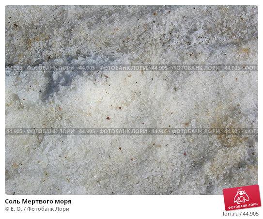Соль Мертвого моря, фото № 44905, снято 25 сентября 2005 г. (c) Екатерина Овсянникова / Фотобанк Лори