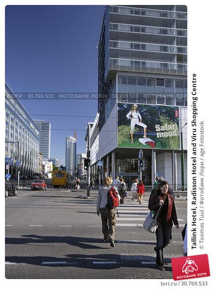 Купить «Tallink Hotel, Radisson Hotel and Viru Shopping Centre», фото № 30769533, снято 25 мая 2019 г. (c) age Fotostock / Фотобанк Лори