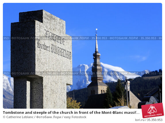 Tombstone and steeple of the church in front of the Mont-Blanc massif... Стоковое фото, фотограф Catherine Leblanc / easy Fotostock / Фотобанк Лори