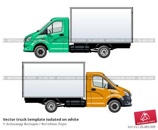 Купить «Vector truck template isolated on white», иллюстрация № 26483009 (c) Александр Володин / Фотобанк Лори