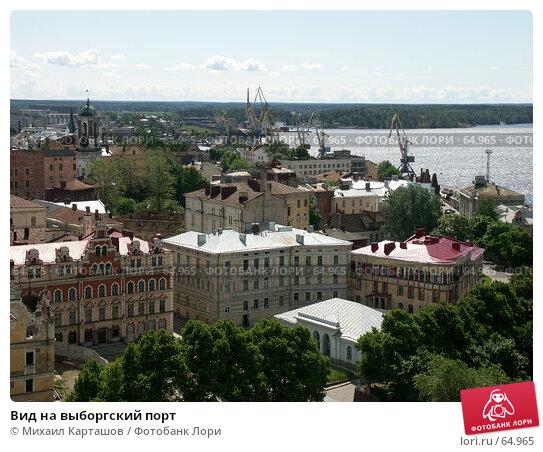 Вид на выборгский порт, эксклюзивное фото № 64965, снято 27 июня 2005 г. (c) Михаил Карташов / Фотобанк Лори