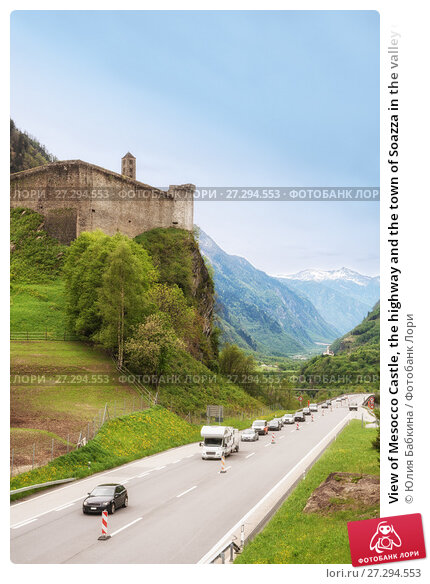 Купить «View of Mesocco Castle, the highway and the town of Soazza in the valley of the river Moesa, Switzerland», фото № 27294553, снято 12 мая 2013 г. (c) Юлия Бабкина / Фотобанк Лори