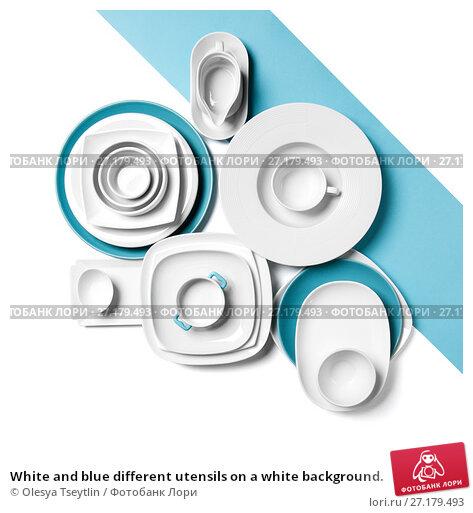 Купить «White and blue different utensils on a white background.», фото № 27179493, снято 24 августа 2019 г. (c) Olesya Tseytlin / Фотобанк Лори