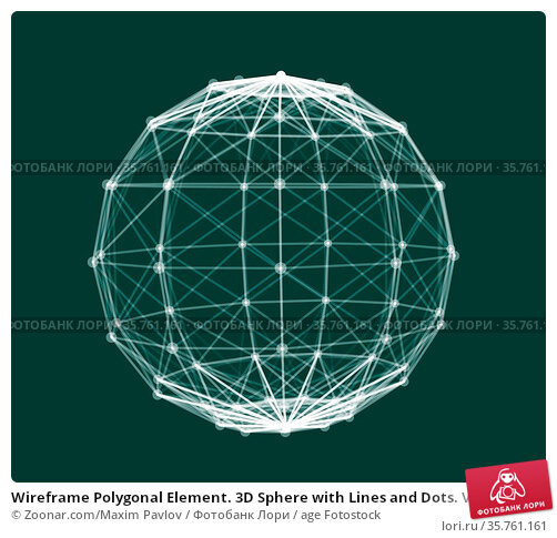 Wireframe Polygonal Element. 3D Sphere with Lines and Dots. Vector... Стоковое фото, фотограф Zoonar.com/Maxim Pavlov / age Fotostock / Фотобанк Лори