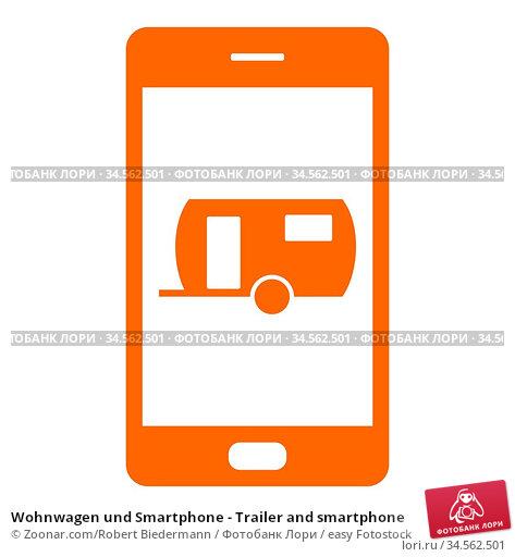 Wohnwagen und Smartphone - Trailer and smartphone. Стоковое фото, фотограф Zoonar.com/Robert Biedermann / easy Fotostock / Фотобанк Лори