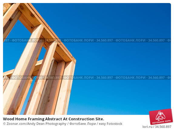 Wood Home Framing Abstract At Construction Site. Стоковое фото, фотограф Zoonar.com/Andy Dean Photography / easy Fotostock / Фотобанк Лори